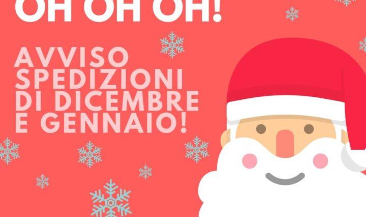 Avviso spedizioni…nei mesi di dicembre e gennaio!