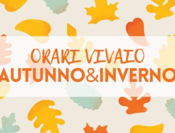 Orari vivaio autunno & inverno